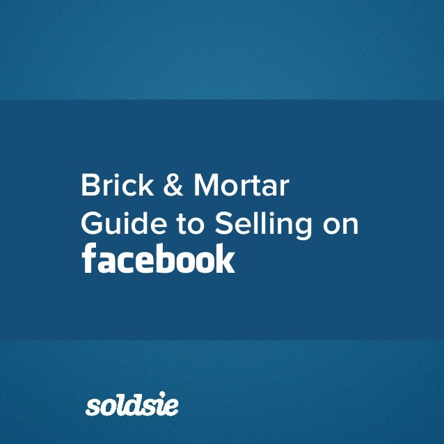Brick & Mortar Guide to Selling on facebook