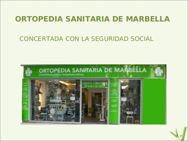 ORTOPEDIA SANITARIA DE MARBELLA CONCERTADA CON LA SEGURIDAD SOCIAL
