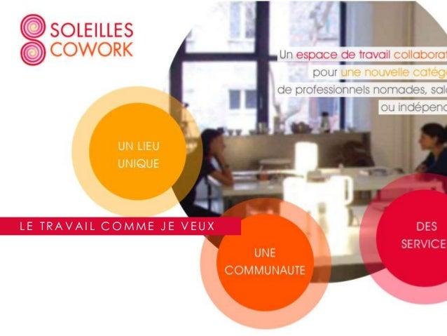 Soleilles Cowork : un espace de travail collaboratif dans Paris : votre bureau à la demande ... et bien plus.