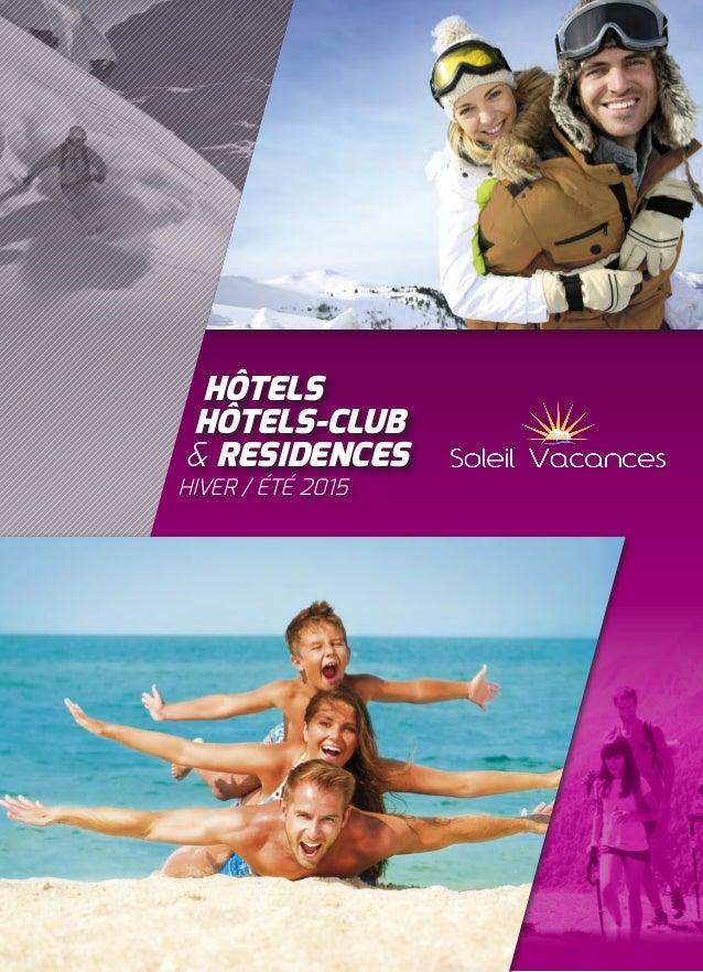Hôtels  Hôtels-Club  & REsidences  Hiver / été 2015