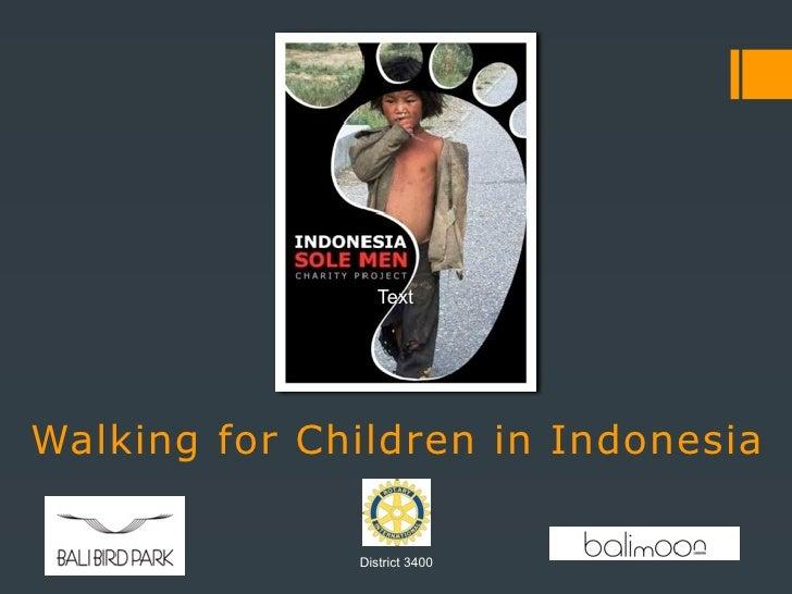 TextWalking for Children in Indonesia              District 3400