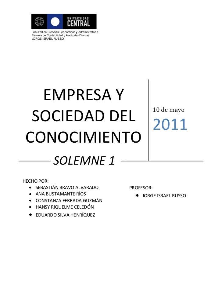 SOLEMNE 1EMPRESA Y SOCIEDAD DEL CONOCIMIENTO10 de mayo2011HECHO POR:SEBASTIÁN BRAVO ALVARADOANA BUSTAMANTE RÍOSCONSTANZA F...