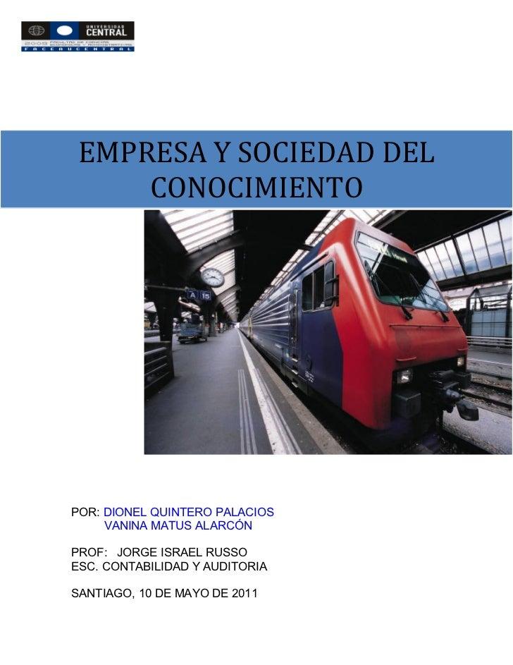 EMPRESA Y SOCIEDAD DEL    CONOCIMIENTOPOR: DIONEL QUINTERO PALACIOS     VANINA MATUS ALARCÓNPROF: JORGE ISRAEL RUSSOESC. C...