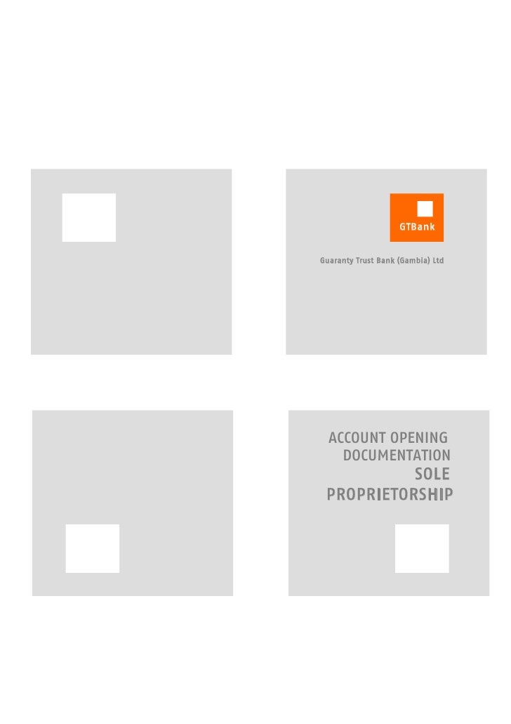 GTBank   Guaranty Trust Bank (Gambia) Ltd       ACCOUNT OPENING     DOCUMENTATION            SOLE  PROPRIETORSHIP