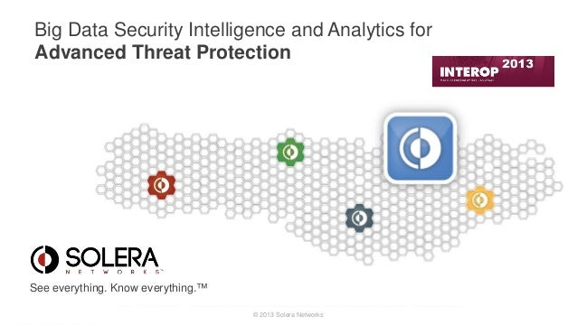 Big Data Security Intelligence and Analytics for Advanced Threat Protection