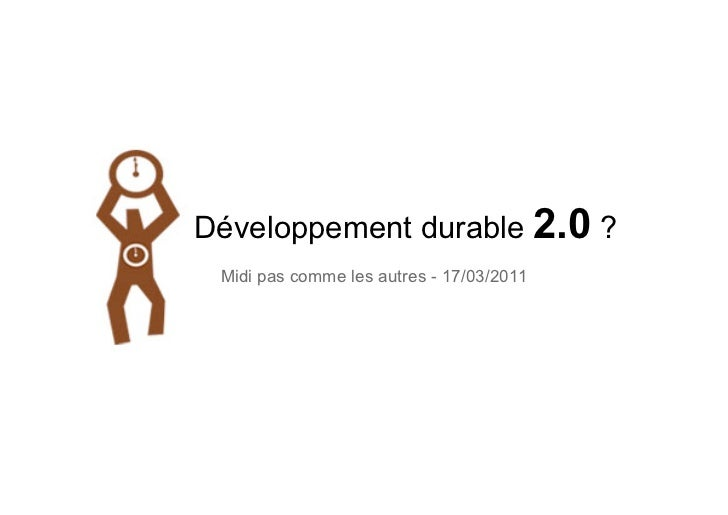 Développement durable 2.0 ? Midi pas comme les autres - 17/03/2011