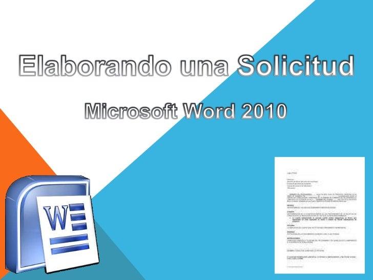 Elaborando una Solicitud<br />Microsoft Word 2010<br />