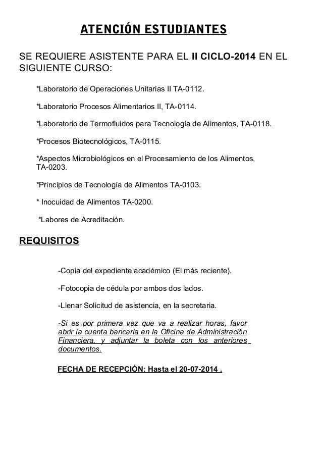 ATENCIÓN ESTUDIANTES SE REQUIERE ASISTENTE PARA EL II CICLO-2014 EN EL SIGUIENTE CURSO: *Laboratorio de Operaciones Unitar...