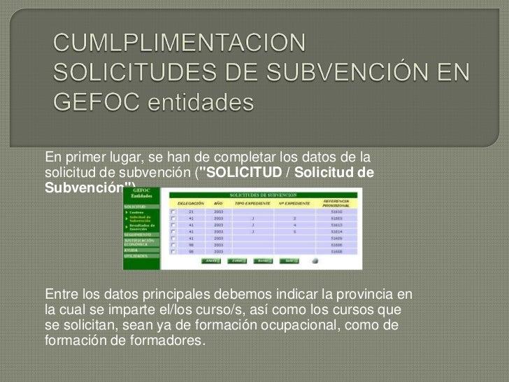 """En primer lugar, se han de completar los datos de lasolicitud de subvención (""""SOLICITUD / Solicitud deSubvención"""").Entre l..."""