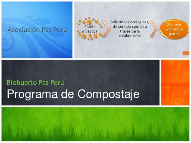 Asociación Paz Perú Biohuerto Paz Perú Programa de Compostaje Charla didáctica Soluciones ecológicas, de sentido común a t...