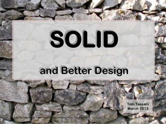 SOLID                          and Better Design                          and Better Design                               ...