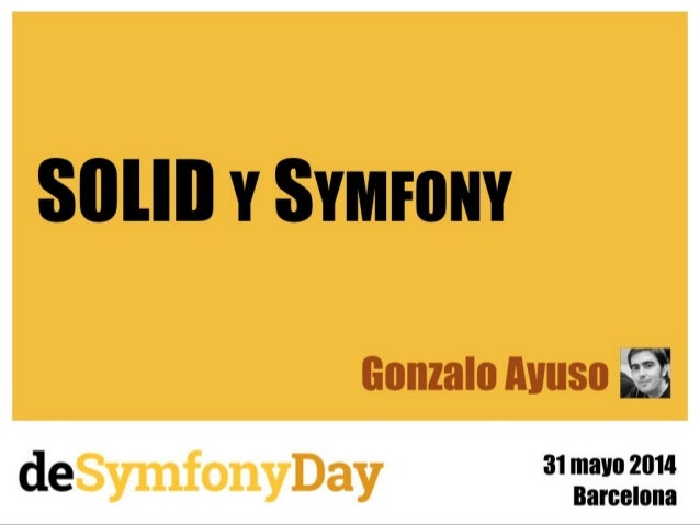 SOLID and Symfony. deSymfonyDay 2014