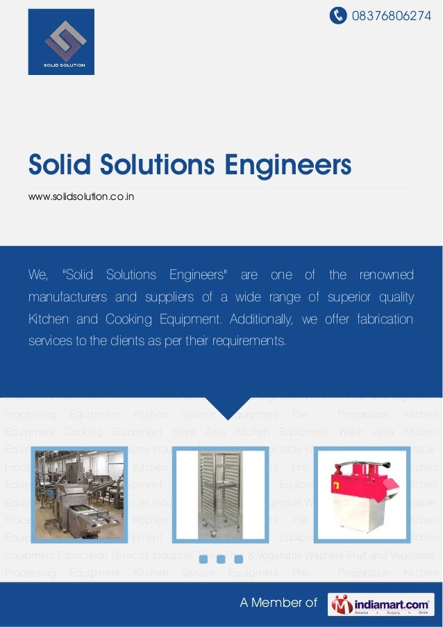 08376806274 A Member of Solid Solutions Engineers www.solidsolution.co.in Fruit and Vegetable Processing Equipment Kitchen...