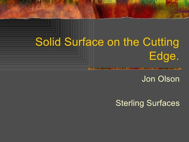 Solid Surface on the Cutting Edge. Jon Olson Sterling Surfaces