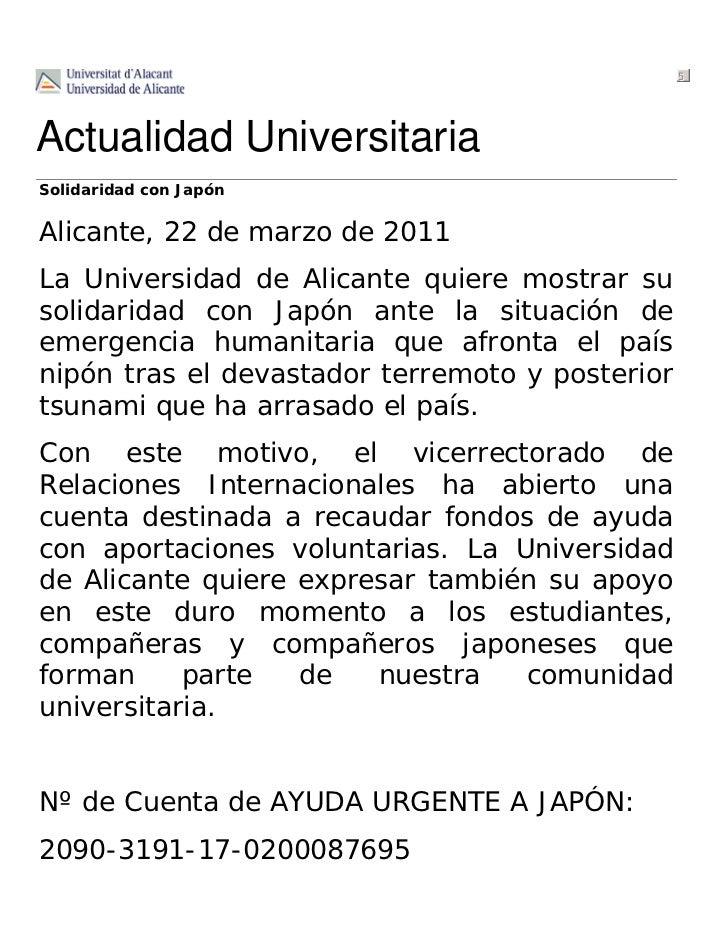 5Actualidad UniversitariaSolidaridad con JapónAlicante, 22 de marzo de 2011La Universidad de Alicante quiere mostrar susol...