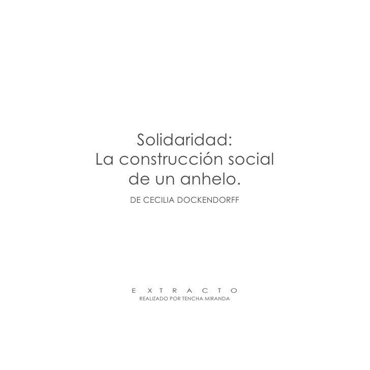 Solidaridad: La construcción social     de un anhelo.     DE CECiLia DoCkEnDorff         E     X   T   r   a    C    T    ...