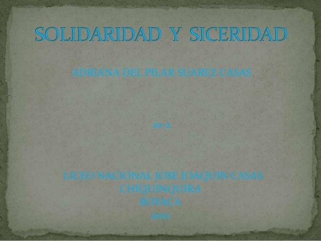 ADRIANA DEL PILAR SUAREZ CASAS              10-2LICEO NACIONAL JOSE JOAQUIN CASAS         CHIQUINQUIRA            BOYACA  ...