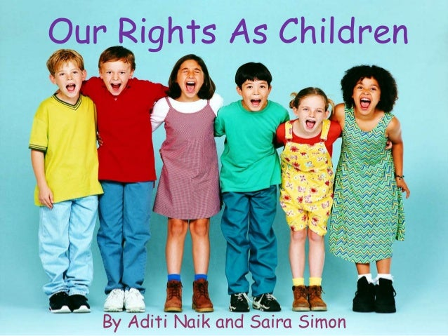 Our Rights As Children   By Aditi Naik and Saira Simon