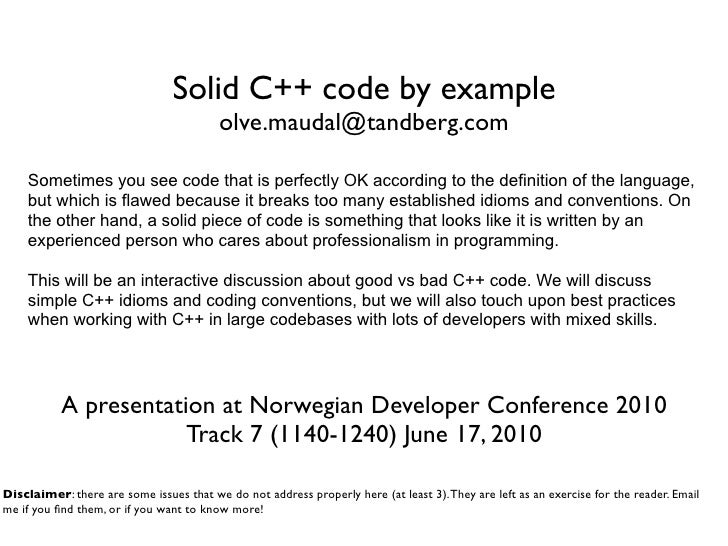 Solid C++ code by example                                          olve.maudal@tandberg.com      Sometimes you see code th...