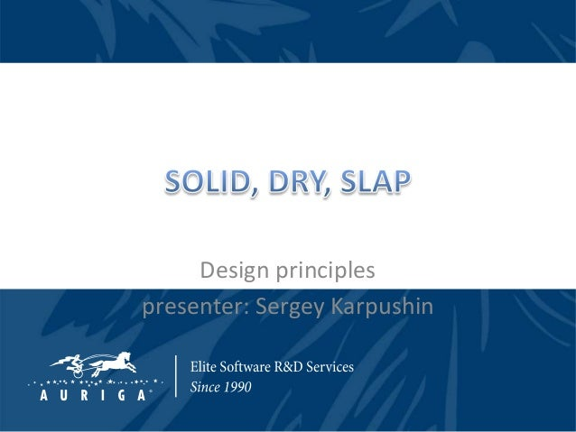 Design principles  presenter: Sergey Karpushin