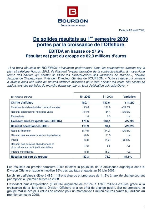 1 Paris, le 26 août 2009, De solides résultats au 1er semestre 2009 portés par la croissance de l'Offshore EBITDA en hauss...