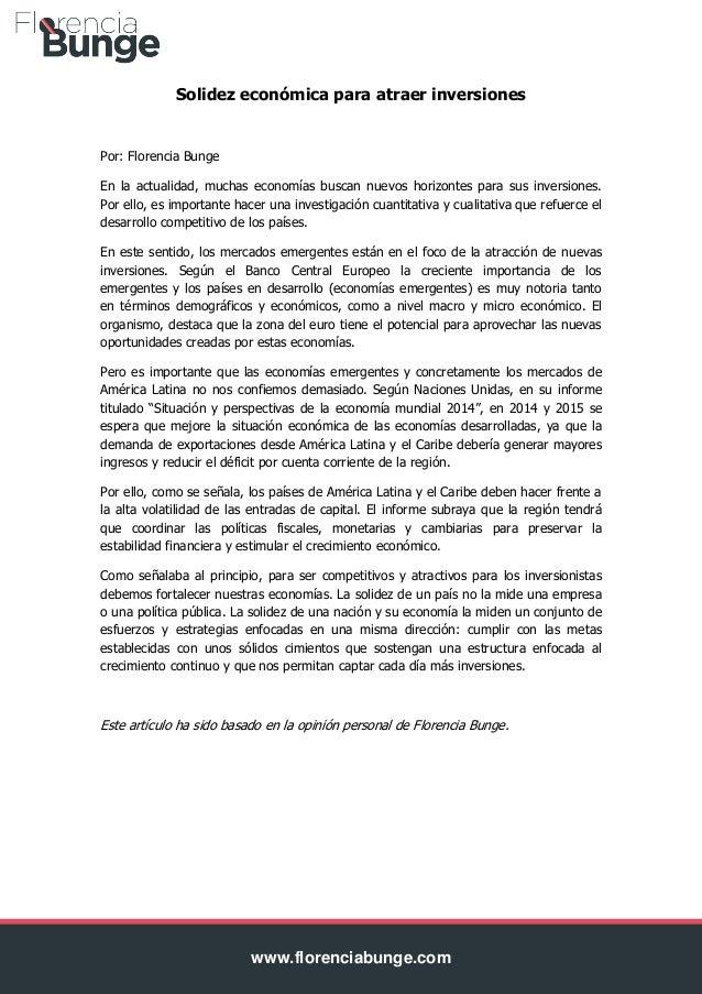 www.florenciabunge.com Solidez económica para atraer inversiones Por: Florencia Bunge En la actualidad, muchas economías b...