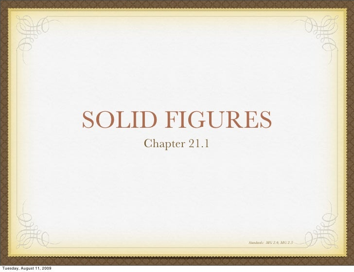 SOLID FIGURES                                Chapter 21.1                                                   Standards: MG ...