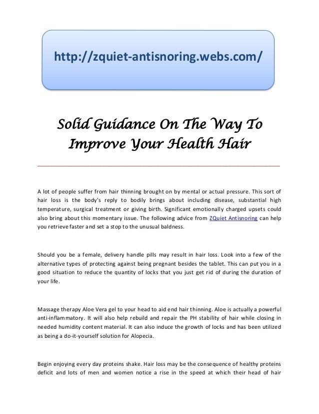 http://zquiet-antisnoring.webs.com/       Solid Guidance On The Way To            Improve Your Health Hair________________...