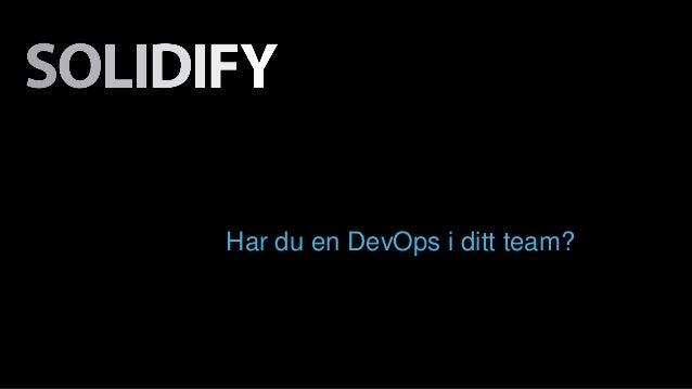 Har du en DevOps i ditt team?