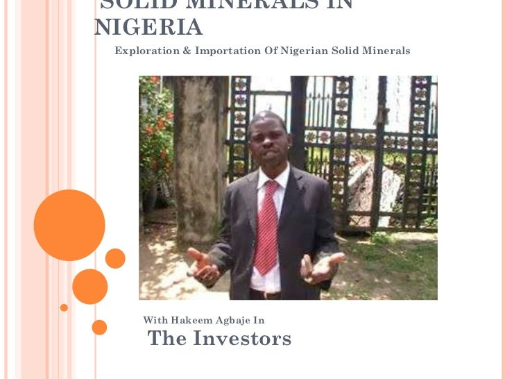 SOLID MINERALS IN NIGERIA With Hakeem Agbaje In The Investors Exploration & Importation Of Nigerian Solid Minerals