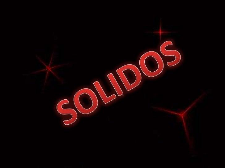 SOLIDOS<br />