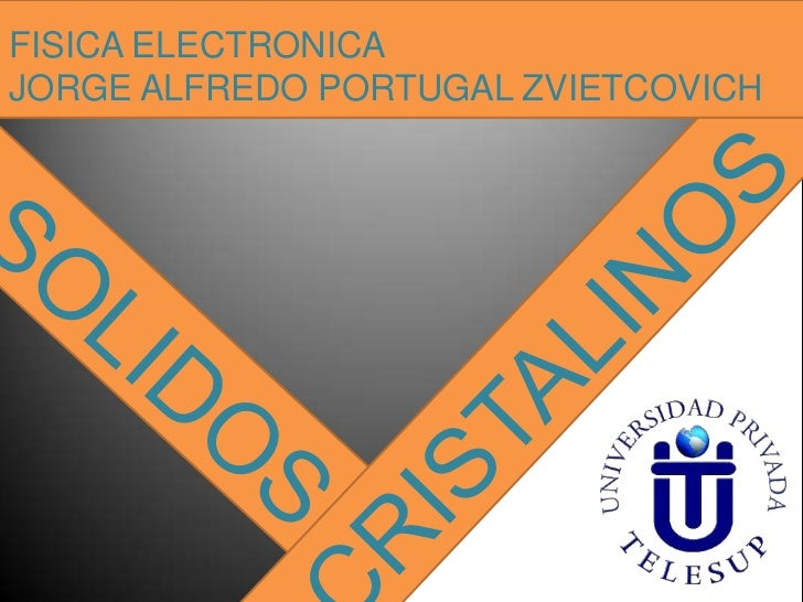FISICA ELECTRONICAJORGE ALFREDO PORTUGAL ZVIETCOVICH