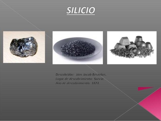 """      Origen del nombre: El nombre """"silicio"""" deriva del latín """"silex"""" (pedernal). Este nombre proviene de que los compu..."""