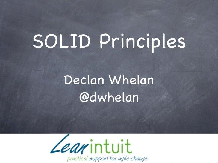 SOLID Principles   Declan Whelan     @dwhelan