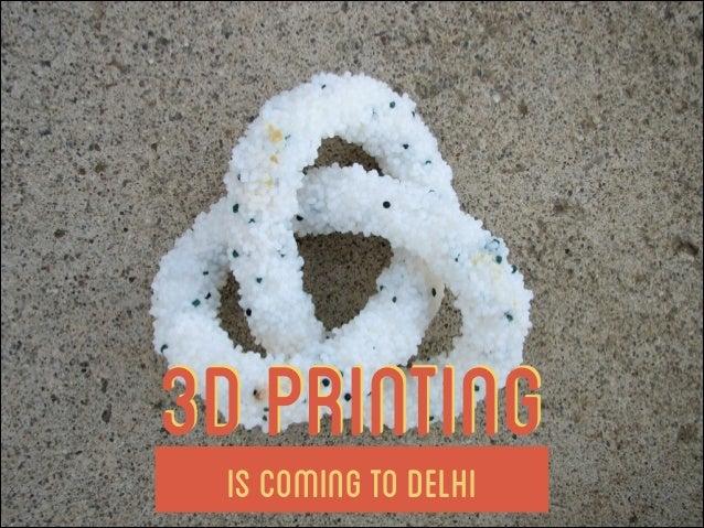 IscomingtoDelhi 3DPrinting