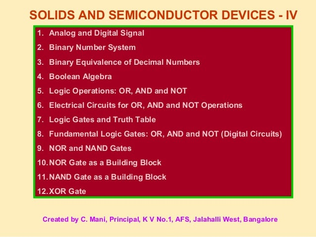 SOLIDS AND SEMICONDUCTOR DEVICES - IV 1. Analog and Digital Signal 2. Binary Number System 3. Binary Equivalence of Decima...