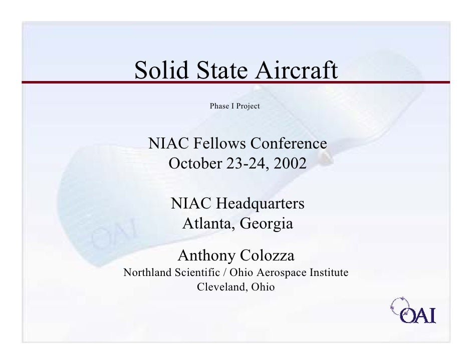 Solid State Aircraft                  Phase I Project     NIAC Fellows Conference       October 23-24, 2002         NIAC H...