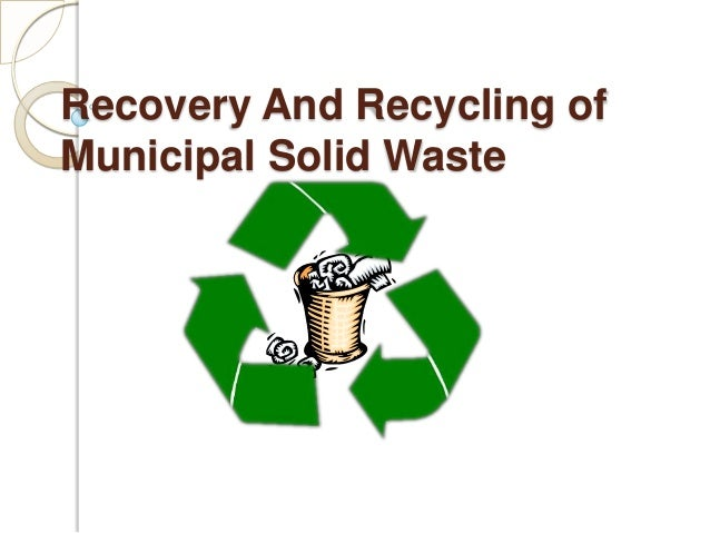 Recovery And Recycling of Municipal Solid Waste
