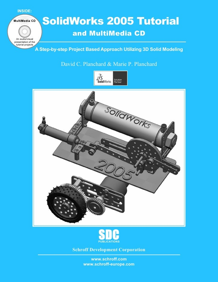 INSIDE:MultiMedia CD                         SolidWorks 2005 Tutorial                                      and MultiMedia ...