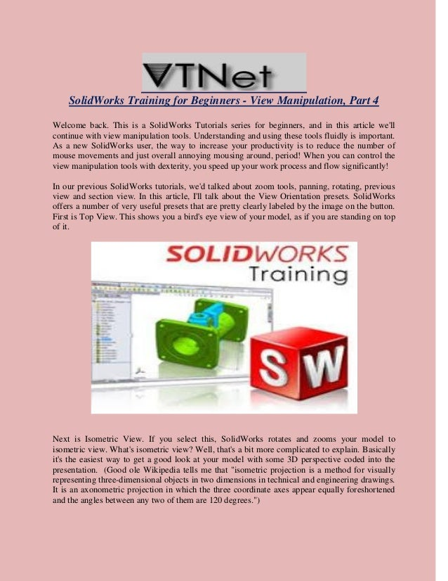 SolidWorks Training for Beginners - View Manipulation, Part 4 Welcome back. This is a SolidWorks Tutorials series for begi...
