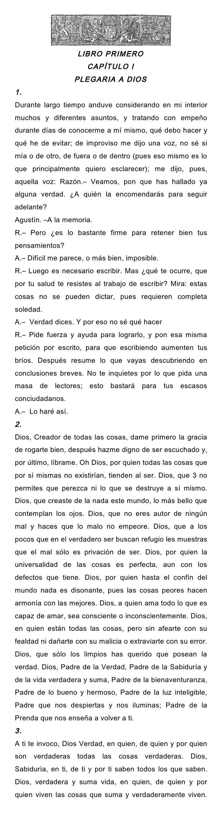 LIBRO PRIMERO                      CAPÍTULO I                   PLEGARIA A DIOS1.Durante largo tiempo anduve considerando ...