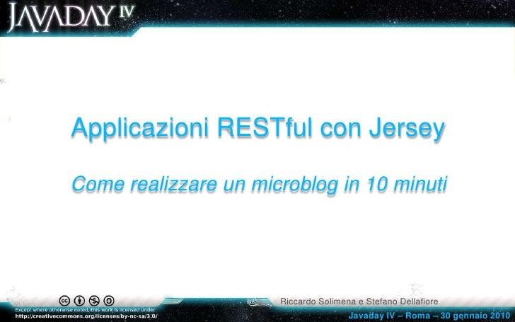 Solimena Dellafiore - Applicazioni RESTful con Jersey : come realizzare un microblog in 10 minuti