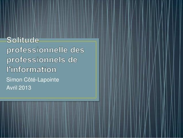 Simon Côté-LapointeAvril 2013