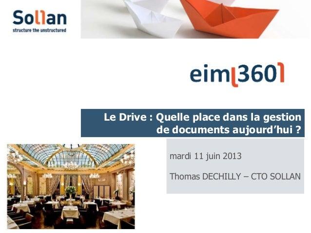 Le Drive : Quelle place dans la gestionde documents aujourd'hui ?mardi 11 juin 2013Thomas DECHILLY – CTO SOLLAN