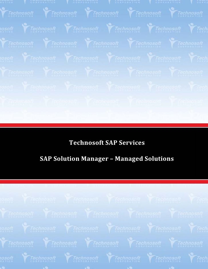 Technosoft SAP Services  SAP Solution Manager – Managed Solutions