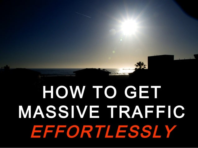 How To Generate 500-1000 Visitors A DayTo Your Site Using AStupid Simple MethodThat Anyone CanImplementHOW TO GETMASSIVE T...