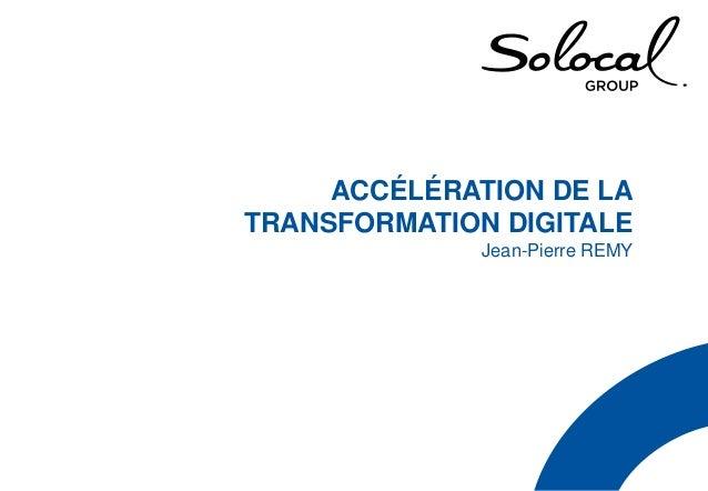 ACCÉLÉRATION DE LA TRANSFORMATION DIGITALE Jean-Pierre REMY