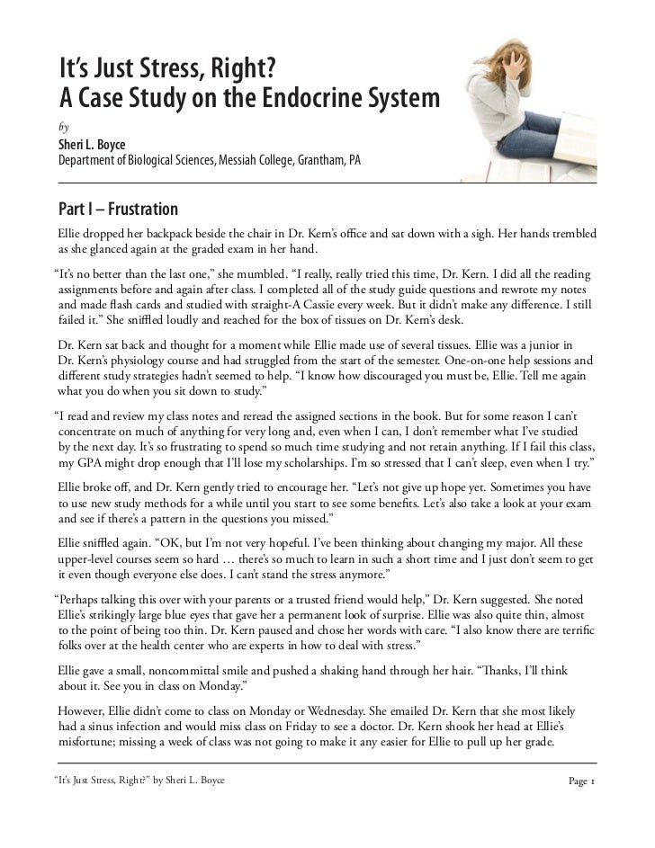 It's Just Stress, Right? A Case Study on the Endocrine Systemby Sheri L. Boyce Department of Biological Sciences, Messiah ...