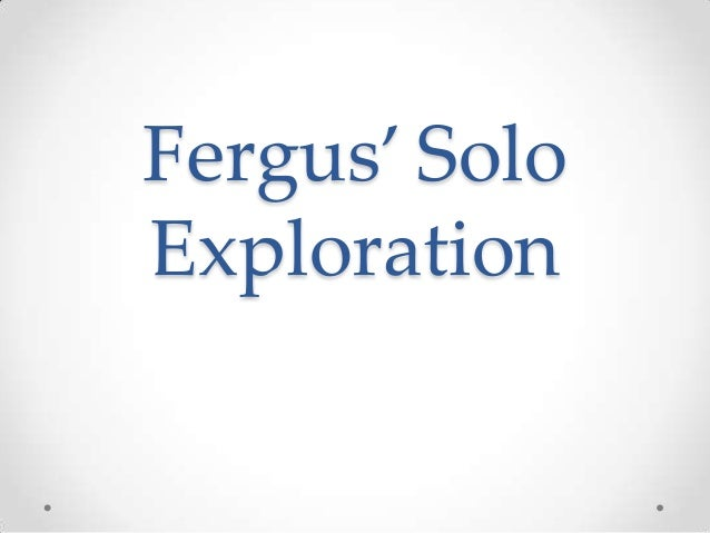 Fergus' SoloExploration