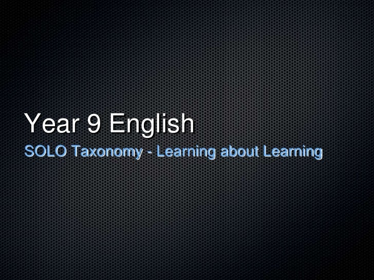 Year 9 EnglishSOLO Taxonomy - Learning about Learning